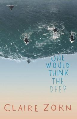 One Would Think the Deep
