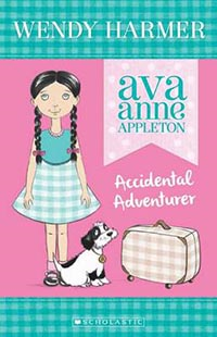 Accidental Adventurer - Ava Anne Appleton # 1