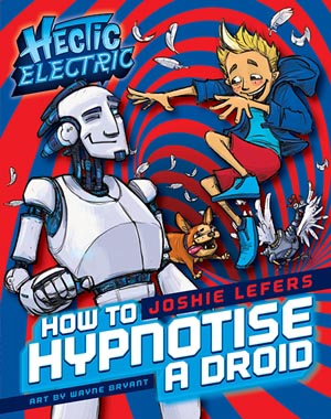 Hectic Electric - How to Hypnotise a Droid