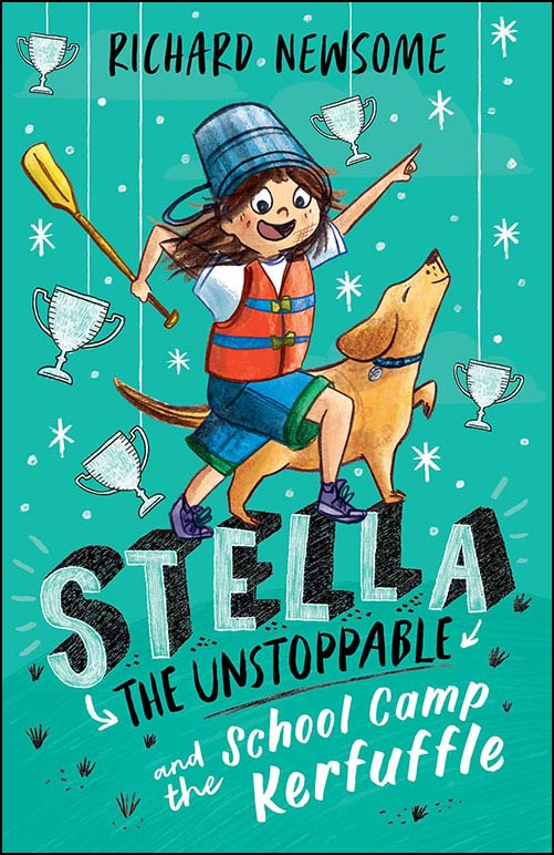 Stella the Unstoppable and the School Camp Kerfuffle